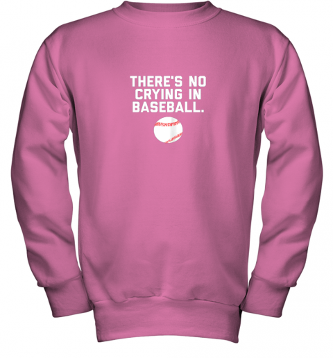 ltvc there39 s no crying in baseball funny baseball sayings youth sweatshirt 47 front safety pink