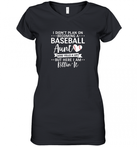 I Didn't Plan on Becoming a Baseball Aunt Gift Women's V-Neck T-Shirt
