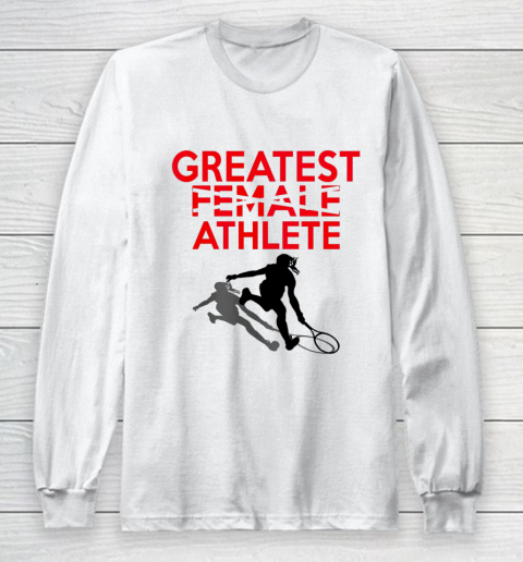 Greatest Female Athlete Long Sleeve T-Shirt