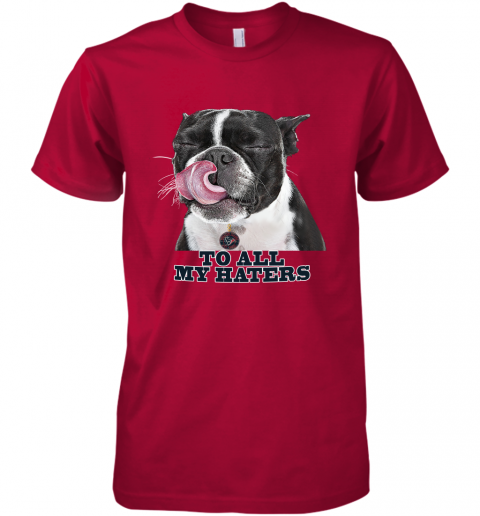 Houston Texans To All My Haters Dog Licking Premium Men's T-Shirt