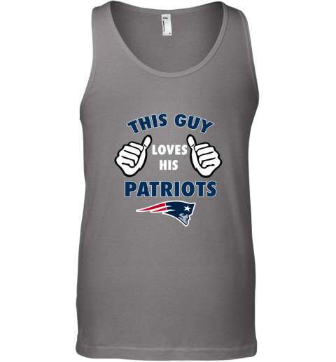 y0ey this guy loves his new england patriots unisex tank 17 front graphite heather
