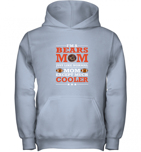 qnae i39 m a bears mom just like normal mom except cooler nfl youth hoodie 43 front light pink