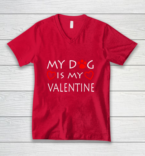 My dog Is My Valentine Shirt Paw Heart Pet Owner Gift V-Neck T-Shirt 6