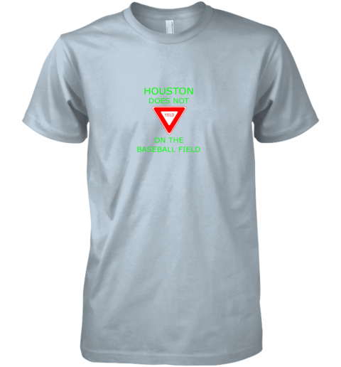 p37p houston does not yield sign on the baseball field premium guys tee 5 front light blue
