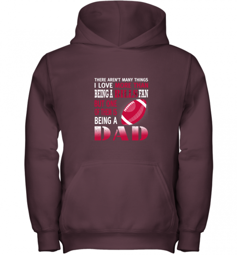 2blf i love more than being a bills fan being a dad football youth hoodie 43 front maroon