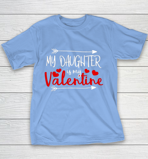 My Daughter is My Valentine Mommy Daddy Valentines Day Gift Youth T-Shirt 16
