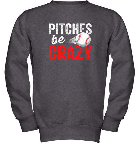 gehu pitches be crazy baseball shirt funny pun mom dad adult youth sweatshirt 47 front dark heather