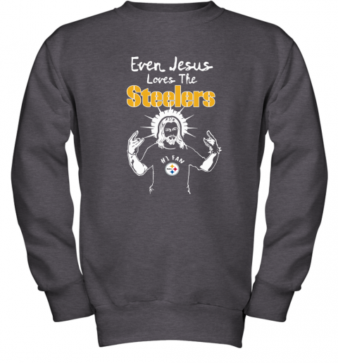 Jesus Loves The Steelers Pittsburgh Steelers Youth Sweatshirt