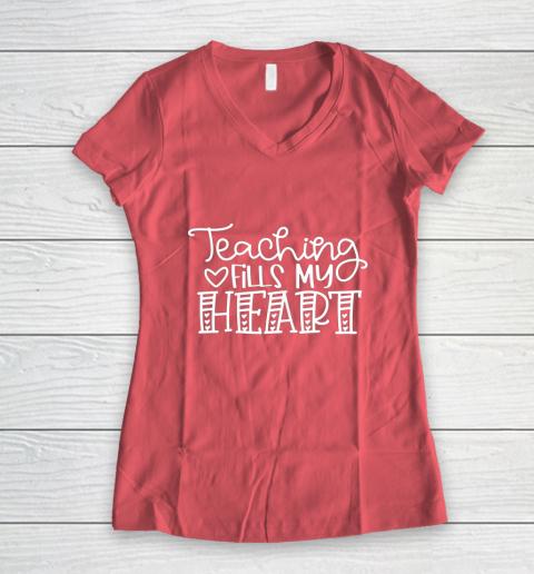 Teaching Fills My Heart Valentine Cute Love Teacher Student Women's V-Neck T-Shirt 4