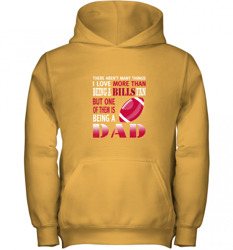 2blf i love more than being a bills fan being a dad football youth hoodie 43 front gold