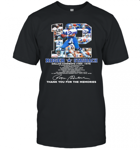 12 Roger Staubach Dallas Cowboys 1969 1979 Thank You For The Memories Signature Unisex Jersey Tee