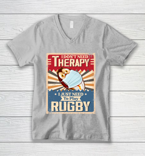 I Dont Need Therapy I Just Need To Play RUGBY V-Neck T-Shirt 3