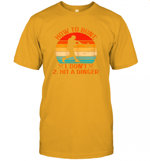 wjat how to bunt don39 t hit a dinger baseball jersey t shirt 60 front gold