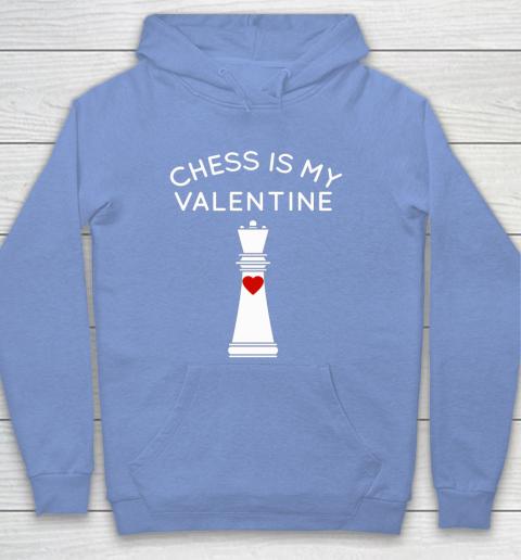 Chess Is My Valentine Hoodie 8