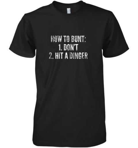 How To Bunt, Hit a Dinger Funny Baseball Player Home Run Fun Premium Men's T-Shirt