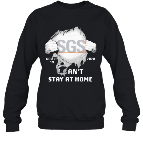 Blood Insides Sgs Covid 19 2020 I Can'T Stay At Home Sweatshirt