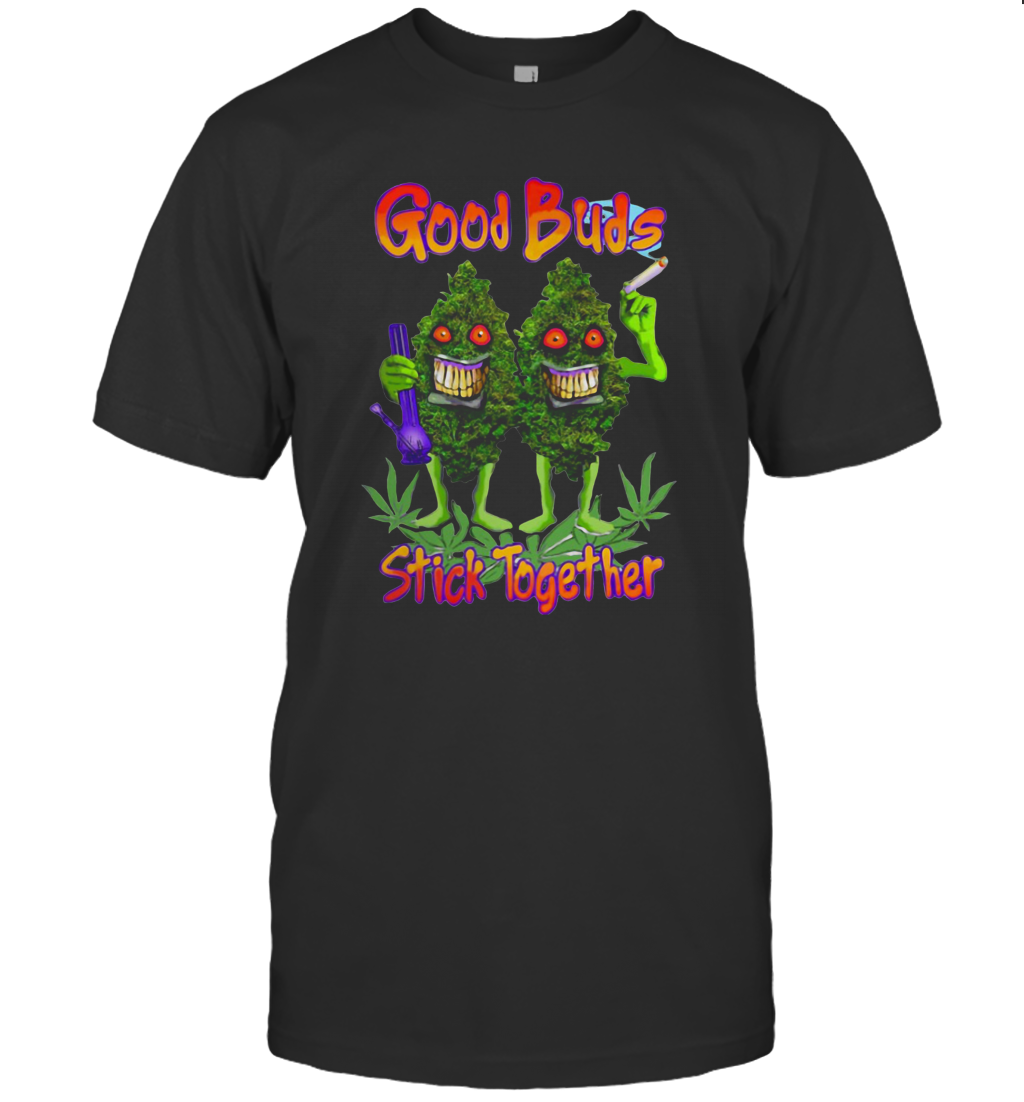 Weed Cannabis Good Buds Stick Together T-Shirt