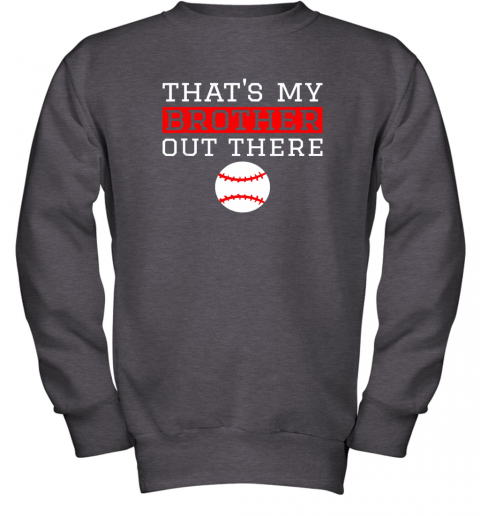 mug8 sister baseball gift that39 s my brother baseball sister youth sweatshirt 47 front dark heather