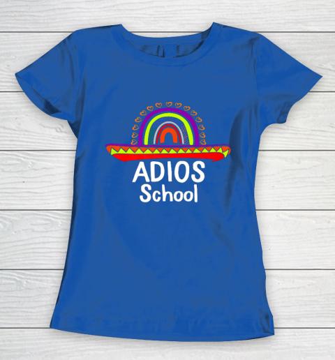 Adios School Happy Last Day Of School 2021 Teacher Mexican Women's T-Shirt 8