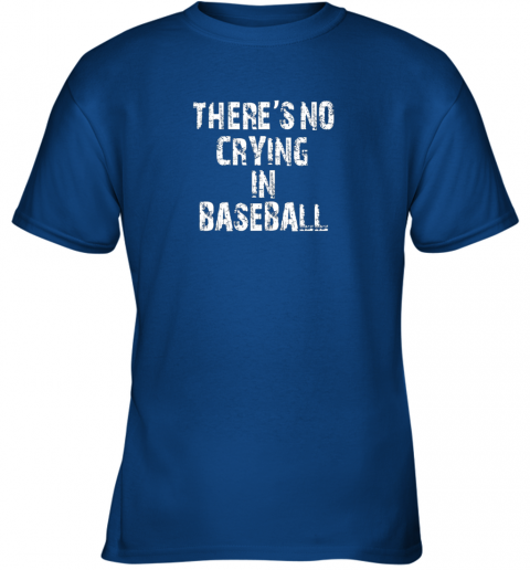fb8m there39 s no crying in baseball youth t shirt 26 front royal