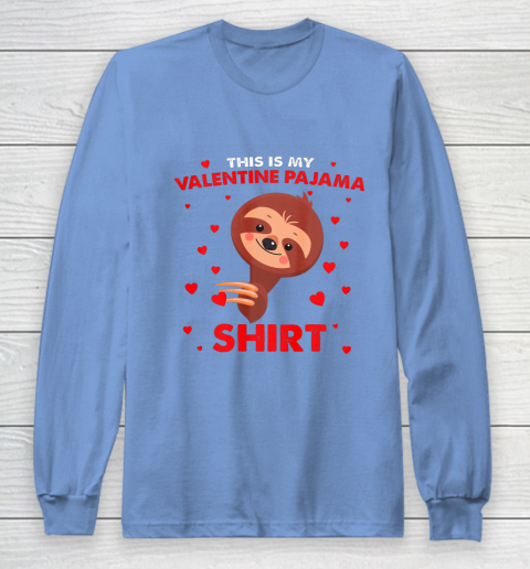 Sloth This Is My Valentine Pajama Shirt Valentines Day Long Sleeve T-Shirt 8