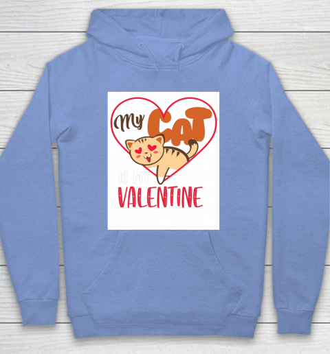 Cute My Cat Is My Valentine Cat Lover Valentines Day Gift Hoodie 8