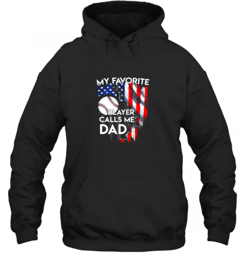 My Favorite Baseball Player Calls Me Dad Funny Gift Hoodie