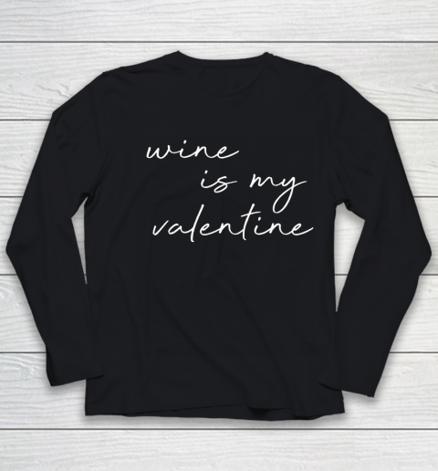 Wine Is My Valentine Valentines Day Red Youth Long Sleeve