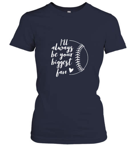 1jwp i39 ll always be your biggest baseball fan softball gift ladies t shirt 20 front navy