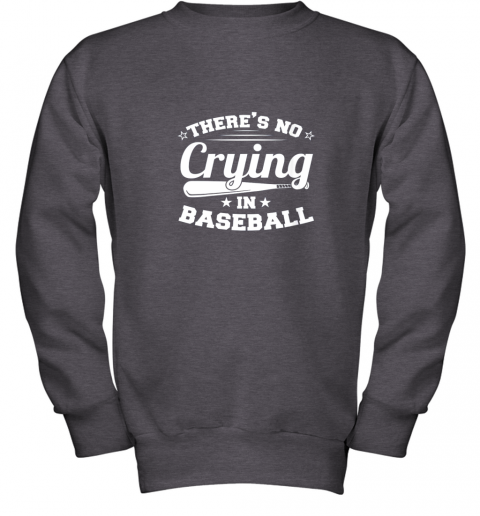 ykzw there39 s no crying in baseball gift youth sweatshirt 47 front dark heather