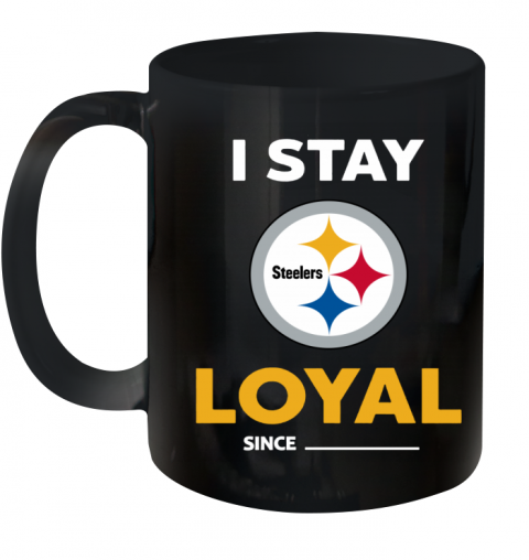 Pittburg Steelers I Stay Loyal Ceramic Mug 11oz