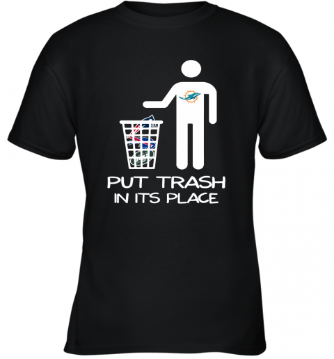 Miami Dolphins Put Trash In Its Place Funny NFL Youth T-Shirt