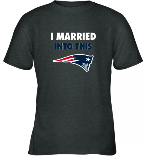 y9kh i married into this new england patriots football nfl youth t shirt 26 front dark heather
