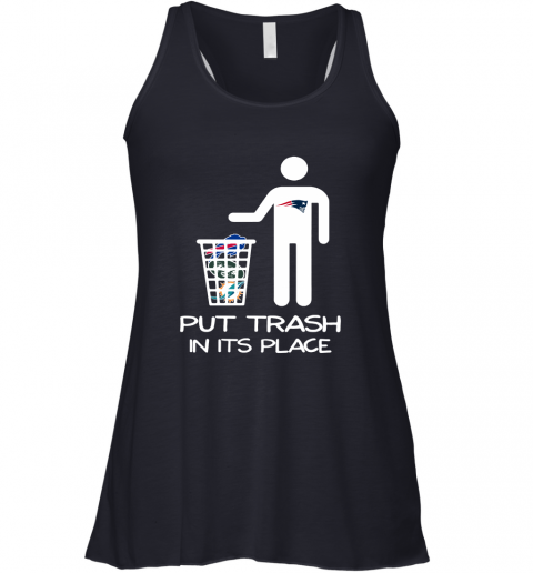 New England Patriots Put Trash In Its Place Funny NFL Racerback Tank