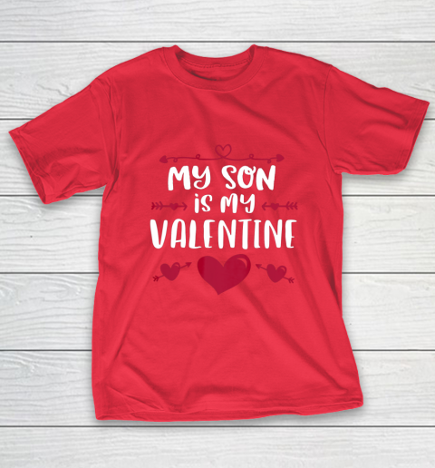 My Son Is My Valentine T Shirt Mom Dad Valentine s Day T-Shirt 9