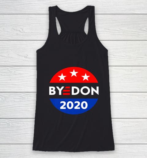 ByeDon 2020 Bye Don Anti Trump Vote Joe Biden Racerback Tank