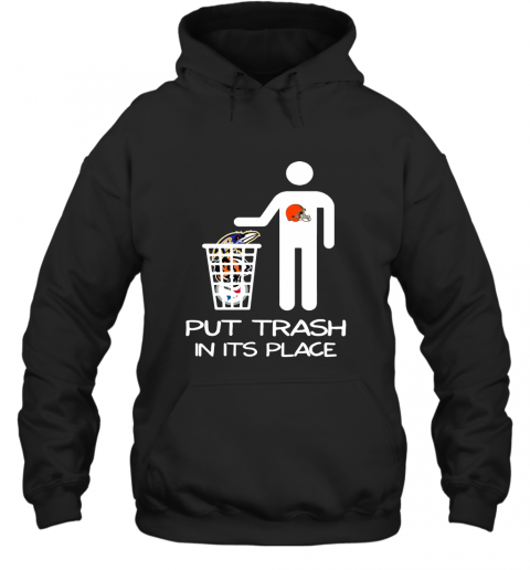 Cleveland Browns Put Trash In Its Place Funny NFL Hoodie