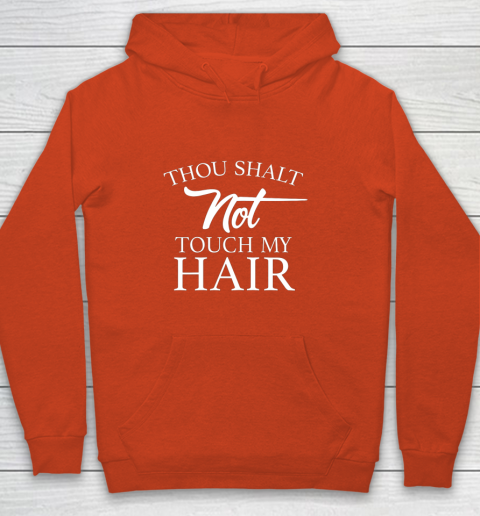Funny Thou Shalt Not Touch My Hair Youth Hoodie 3