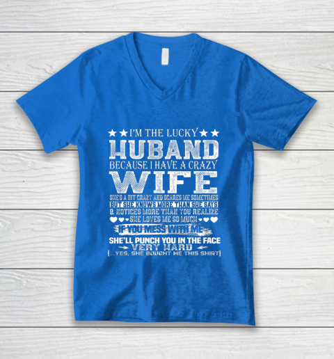 I Am A Lucky Husband I Have A Crazy Wife Valentine Gift V-Neck T-Shirt 5
