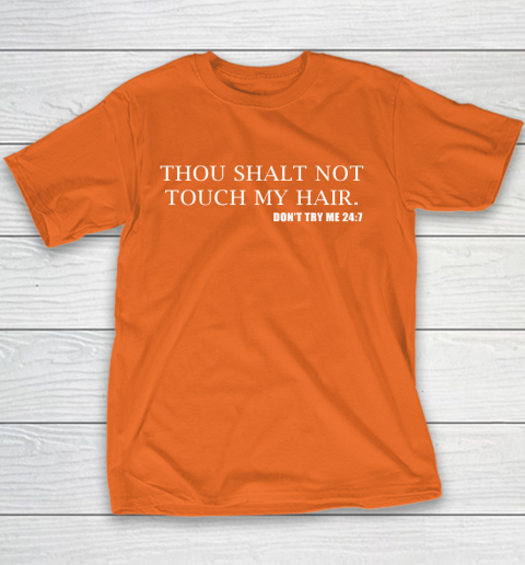 Thou Shalt Not Touch My Hair Youth T-Shirt 4