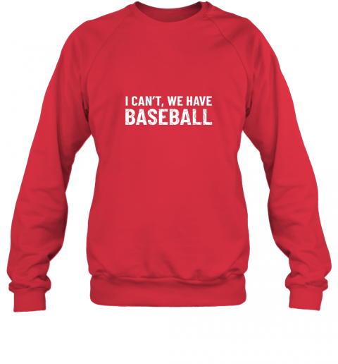 dmkn funny baseball mom i can39 t we have baseball sweatshirt 35 front red