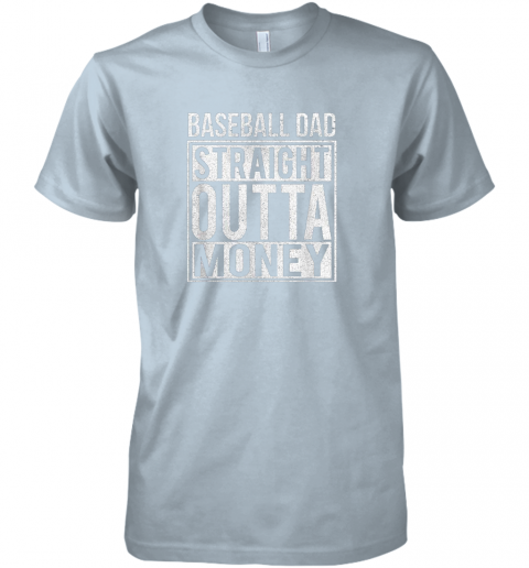 k45l mens baseball dad straight outta money shirt i funny pitch gift premium guys tee 5 front light blue