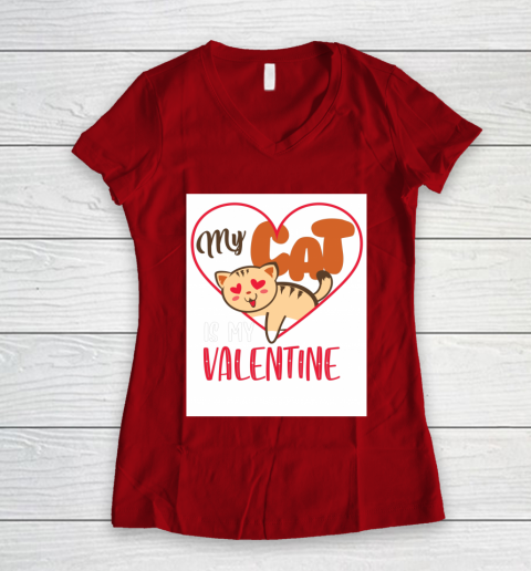 Cute My Cat Is My Valentine Cat Lover Valentines Day Gift Women's V-Neck T-Shirt 8