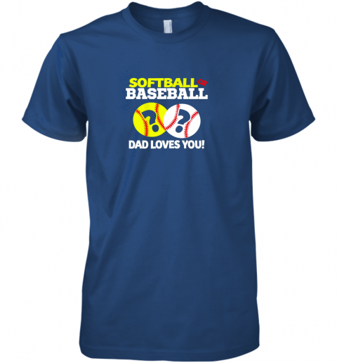 5q8e softball or baseball dad loves you gender reveal premium guys tee 5 front royal