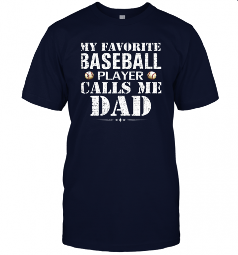 fzkx my favorite baseball player calls me dad funny father39 s day jersey t shirt 60 front navy