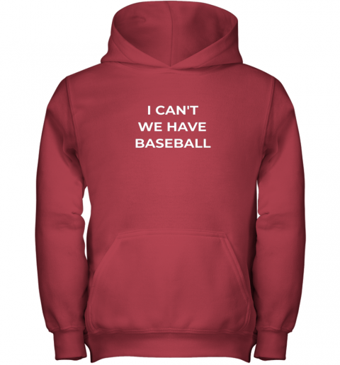 qhuj i can39 t we have baseball funny youth hoodie 43 front red