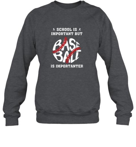 trf6 school is important but baseball is importanter sweatshirt 35 front dark heather