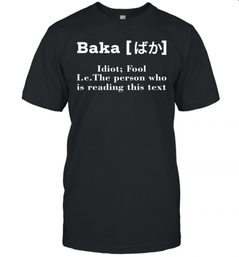 Funny Anime Baka Idiot Baka Japanese Funny Definition Shirt