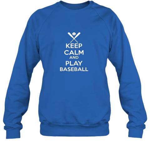 vnuz keep calm and play baseball sweatshirt 35 front royal