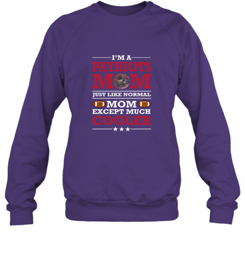 0anx i39 m a patriots mom just like normal mom except cooler nfl sweatshirt 35 front purple